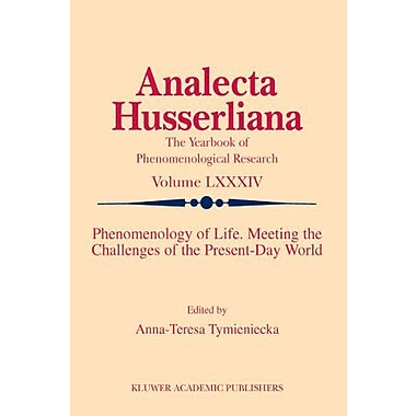 Phenomenology Of Life Meeting The Challenges Of The Present-Day World Analecta Husserliana, New Book (9789048166602)