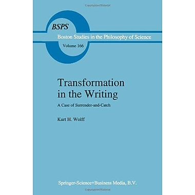 Transformation In The Writing A Case Of Surrender-And-Catch Boston Studies In The Philosophy And Histo, New Book (9789048144785)