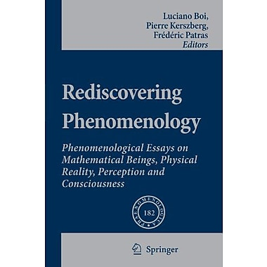 Rediscovering Phenomenology Phenomenological Essays On Mathematical Beings Physical Reality Perception, New Book (9789048174669)