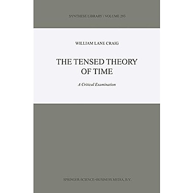 The Tensed Theory Of Time A Critical Examination Synthese Library, New Book (9789048155859)