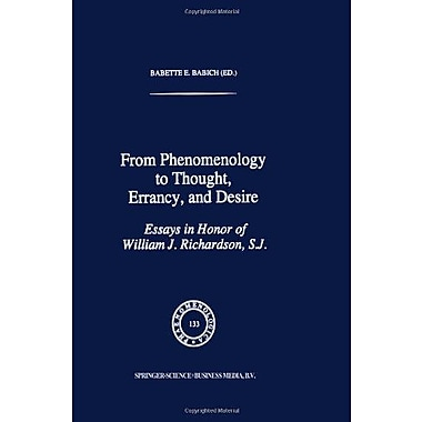 From Phenomenology To Thought Errancy And Desire Essays In Honor Of William J Richardson Sj Phaenomeno, New Book (9789048145768)