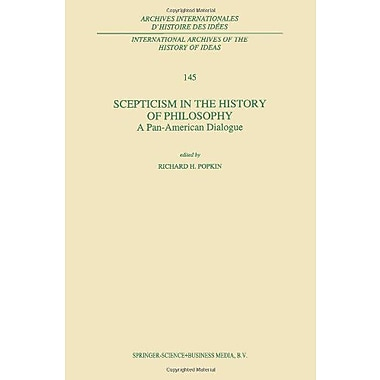 Scepticism In The History Of Philosophy A Pan-American Dialogue International Archives Of The History , New Book (9789048146291)