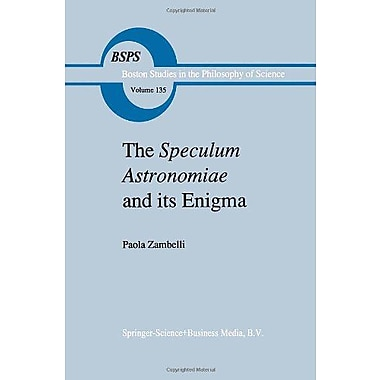 The Speculum Astronomiae And Its Enigma Astrology Theology And Science In Albertus Magnus And His Cont, New Book (9789048140985)
