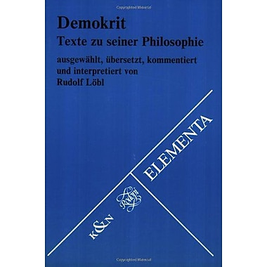Demokrit Texte Zu Seiner Philosophie Ausgewahlt Ubersetzt Kommentiert Und Interpretiert Elementa-Texte, New Book (9789062039197)