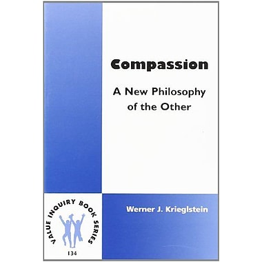 Compassion A New Philosophy Of The Other Value Inquiry Book Series 134, New Book (9789042009035)