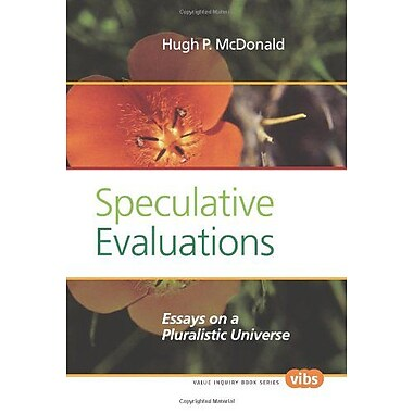 Speculative Evaluations Essays On A Pluralistic Universe Studies In Pragmatism And Values, New Book (9789042034846)