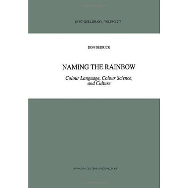 Naming The Rainbow Colour Language Colour Science And Culture Synthese Library, New Book (9789048150946)