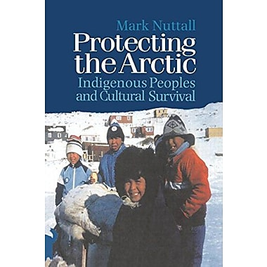 Protecting The Arctic Indigenous Peoples And Cultural Survival Studies In Environmental Anthropology, New Book (9789057023552)