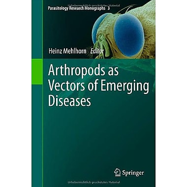 Arthropods As Vectors Of Emerging Diseases Parasitology Research Monographs, New Book (9783642288418)