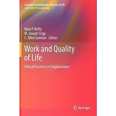Work And Quality Of Life Ethical Practices In Organizations International Handbooks Of Quality-Of-Life, New Book (9789400740587)