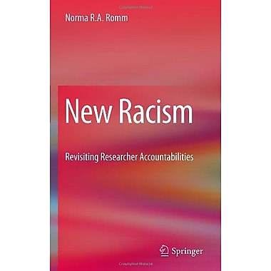New Racism Revisiting Researcher Accountabilities, New Book (9789048187270)