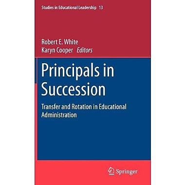 Principals In Succession Transfer And Rotation In Educational Administration Studies In Educational Le, New Book (9789400712744)