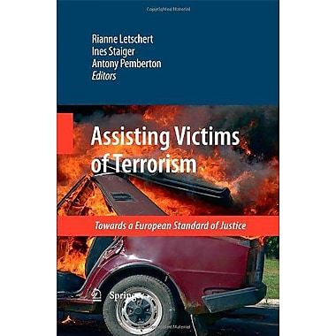 Assisting Victims Of Terrorism Towards A European Standard Of Justice, New Book (9789048130245)