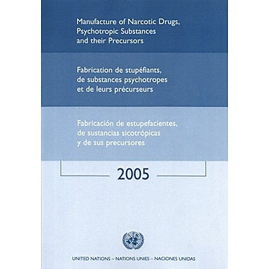 Manufacture Of Narcotic Drugs Psychotropic Substances And Their Precursors 2005 Multilingual Edition, New Book (9789210481113)
