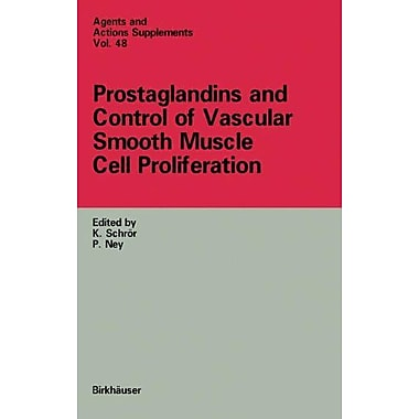 Prostaglandins And Control Of Vascular Smooth Muscle Cell Proliferation, New Book (9783764356897)