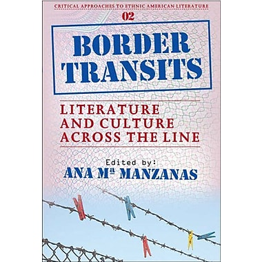 Border Transits Literature And Culture Across The Line Critical Approaches To Ethnic American Literatu, New Book (9789042022492)