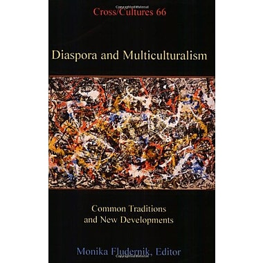 Diaspora And Multiculturalism Common Traditions And New Developments Cross Cultures 66, New Book (9789042009066)