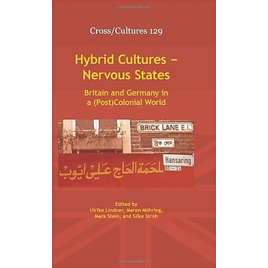 Hybrid Cultures - Nervous States Britain And Germany In A Postcolonial World Crosscultures, New Book (9789042032286)