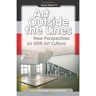 Art Outside The Lines New Perspectives On Gdr Art Culture German Monitor, New Book (9789042033412)