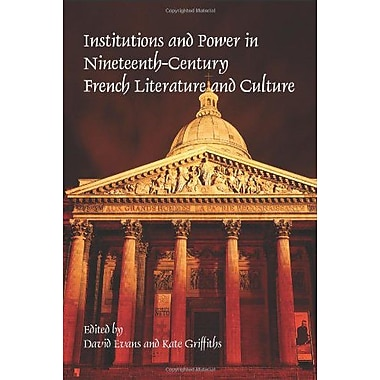 Institutions And Power In Nineteenth-Century French Literature And Culture Faux Titre, New Book (9789042033849)