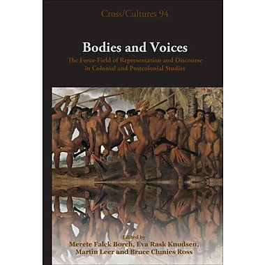 Bodies And Voices The Force- Field Of Representation And Discourse In Colonial And Postcolonial Studie, New Book (9789042023345)