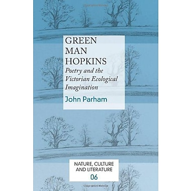 Green Man Hopkins Poetry And The Victorian Ecological Imagination Nature Culture And Literature, New Book (9789042031067)