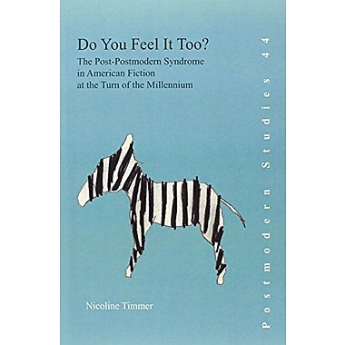Do You Feel It Too? The Post-Postmodern Syndrome In American Fiction At The Turn Of The Millennium Pos, New Book (9789042029309)