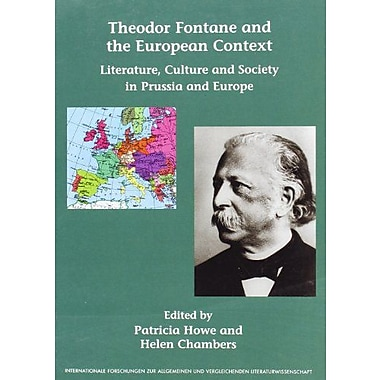 Theodor Fontane And The European Context Literature Culture And Society In Prussia And Europe Internat, New Book (9789042012363)
