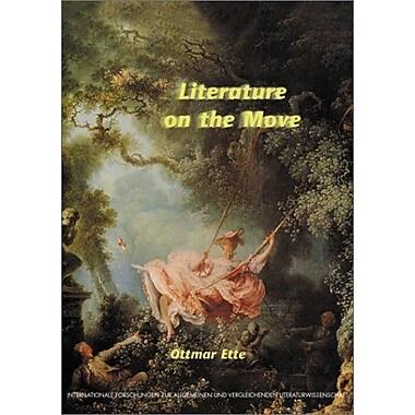 Literature On The Move Internationale Forschungen Zur Allgemeinen Und Vergleichenden Literaturwissensc, New Book (9789042011557)