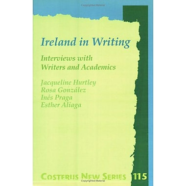 Ireland In Writing Interviews With Writers And Academics Costerus Ns 115, New Book (9789042002791)