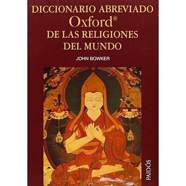 Diccionario Abreviado Oxford De Las Religiones Del Mundo Spanish Edition, New Book (9788449318788)