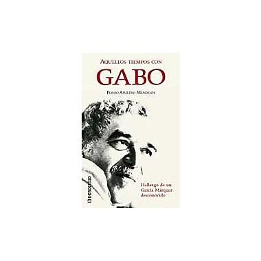 Aquellos Tiempos Con Gabo Spanish Edition, New Book (9788484508588)