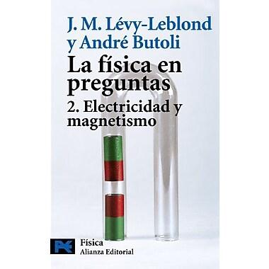 La Fisica En Preguntas Physics In Questions Electricidad Y Magnetismo Electricity And Magnetism El Lib, New Book (9788420656090)