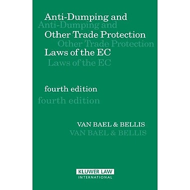Anti Dumping And Other Trade Protection Laws Of The Ec Anti-Dumping Amp Other Trade Protection Laws Of, New Book (9789041121080)