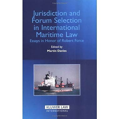 Jurisdiction And Forum Selection In International Maritime Law Essays In Honor Of Robert Force, New Book (9789041123305)