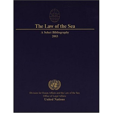 A Select Bibliography 2003 Law Of The Sea Series Incl Law Of Sea Bulletin, New Book (9789211335798)