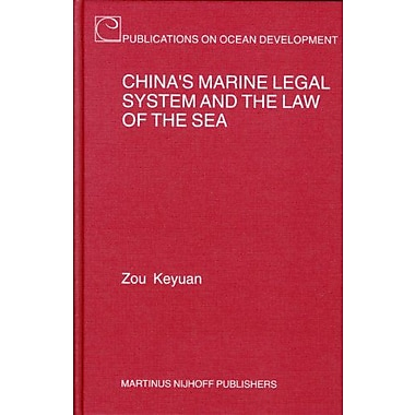 Chinas Marine Legal System And The Law Of The Sea Publications On Ocean Development, New Book (9789004144231)