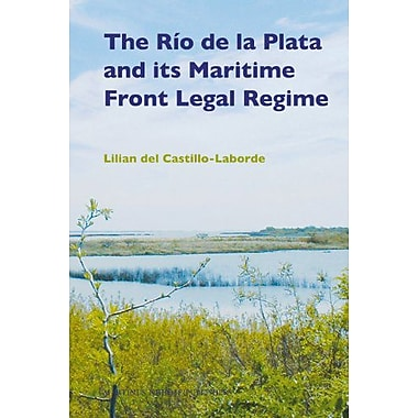 The Rio De La Plata And Its Maritime Front Legal Regime, New Book (9789004163447)