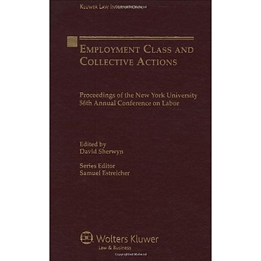 Employment Law Class Action And Collective Litigation Proceedings Of The New York University Annual Co, New Book (9789041125057)