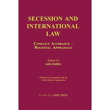 Secession And International Law Conflict Avoidance - Regional Appraisals, New Book (9789067041423)
