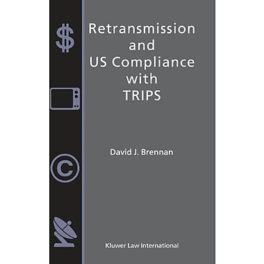 Retransmission And Us Compliance With Trips, New Book (9789041189011)