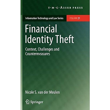 Financial Identity Theft Context Challenges And Countermeasures Information Technology And Law Series, Used Book (9789067048132)