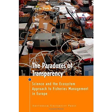 The Paradoxes Of Transparency Science And The Ecosystem Approach To Fisheries Management In Europe Mar, New Book (9789089640604)
