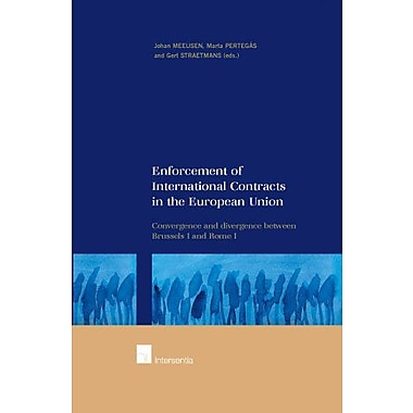 Enforcement Of International Contracts In The European Union Convergence And Divergence Between Brusse, New Book (9789050953726)