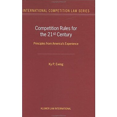 Competition Rules For The 21St Century Principles From Americas Experience International Competition , Used Book (9789041120069)