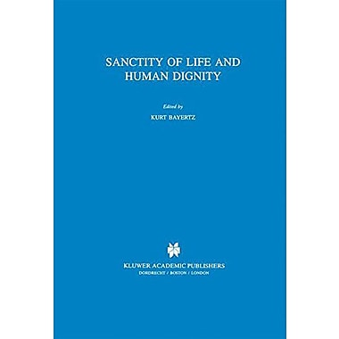 Sanctity Of Life And Human Dignity Philosophy And Medicine, Used Book (9789401072120)