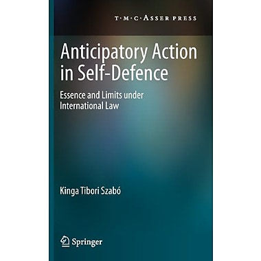 Anticipatory Action In Self-Defence Essence And Limits Under International Law, Used Book (9789067047951)