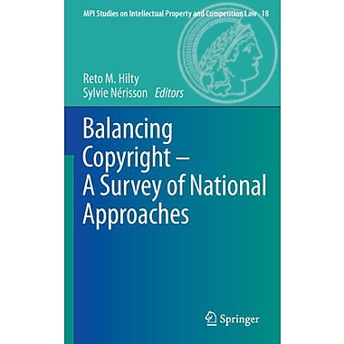 Balancing Copyright - A Survey Of National Approaches Mpi Studies On Intellectual Property, New Book (9783642295959)