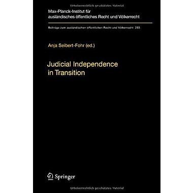 Judicial Independence In Transition Beitrage Zum Auslandischen Offentlichen Recht Und Volkerrecht, New Book (9783642282980)
