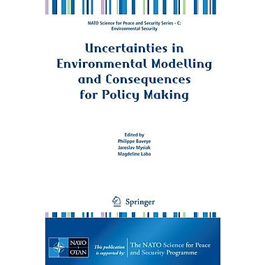 Uncertainties In Environmental Modelling And Consequences For Policy Making Nato Science For Peace An, Used Book (9789048126354)
